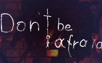 Don't Be Afraid Free Download PC Game