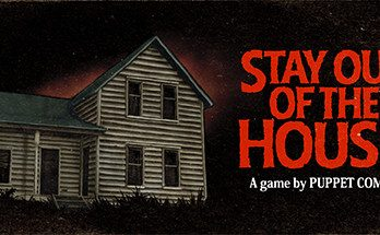 Stay Out of the House Free Download PC Game