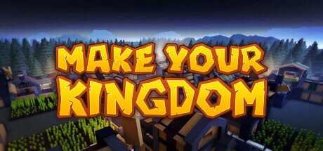 Make Your Kingdom Free Download PC Game