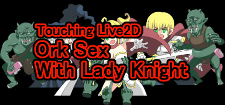 Touching Live2D Ork Sex With Lady Knight Free Download PC Game